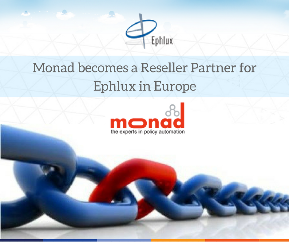 Monad becomes a Reseller Partner for Ephlux Solutions in Europe