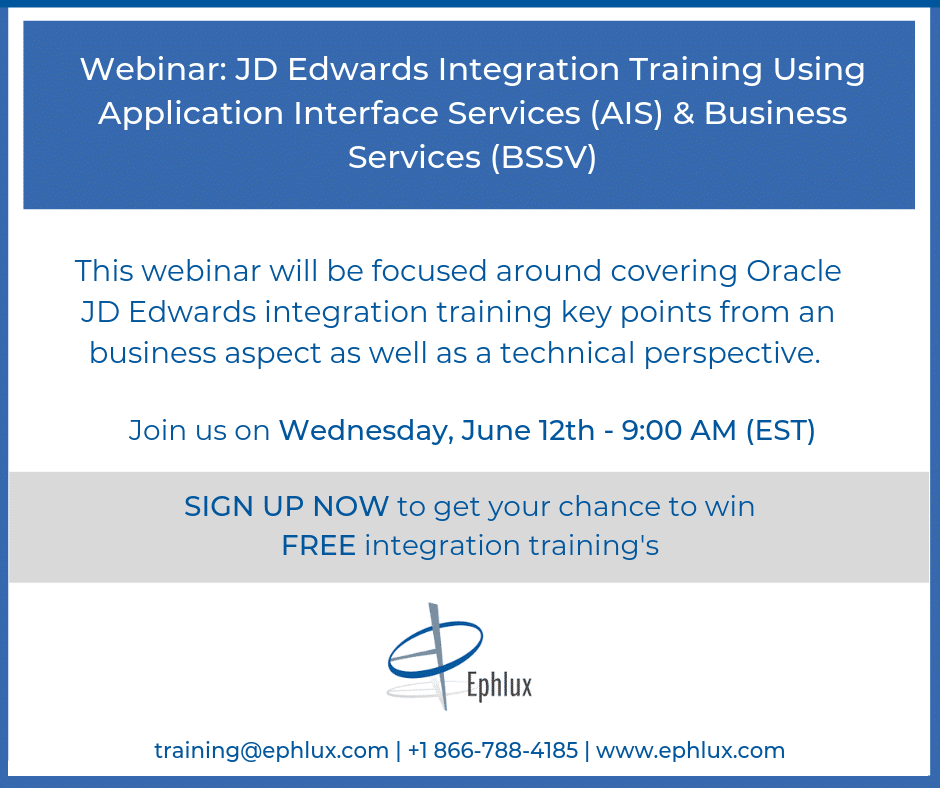 Webinar: JD Edwards Integration Training Using Application Interface Services (AIS) & Business Services (BSSV)